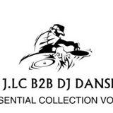 DJ J.LC B2B DJ DANSKY (ESSENTIAL COLLECTION) VOL 2 PLEASE SUPPORT, LOVE, LISTEN & ENJOY !!!!.