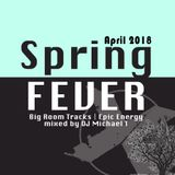 Spring Fever 2018 with DJ Michael T