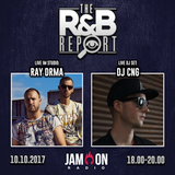 THE R&B REPORT | 10.10.2017 | Special Guests: RAY DRMA & DJ CNG