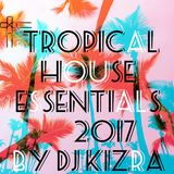 Tropical House Essentials 2017 By DJ Kizra