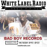 White Label Radio Ep. 194 Bad Boy Records