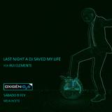 Last Night A DJ Saved My Life @ Oxigénio (08/02/14)