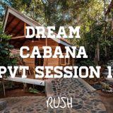 DREAM CABANA PVT SESSION 13