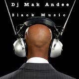 Mix Black Music By Dj Mak Andee