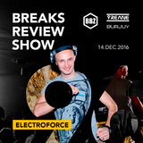 BRS096 - Yreane & Burjuy - Breaks Review Show with ElectroForce @ BBZRS (14 dec 2016)
