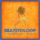 Beats To Loop - DJ Hysterical Disco Megamix
