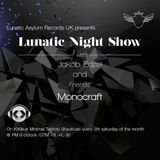 Lunatic Night Show Podcast - MONOCRAFT