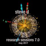 Steve D - Research Sessions 7.0 (May 2017)