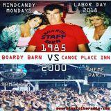 MINDCANDY MONDAYS  THEME NIGHT #8 HAMPTONS -BOARDY BARN 1985 VS CPIs 2000 Miamimikeradio.com 9.03.18