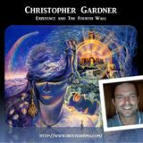 Christopher Gardner - Existence and The Fourth Wall