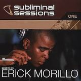 Erick Morillo - Subliminal Sessions One - 2001