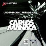 UNDERGROUND FRIENDS VOL.1  CARLOS MANAÇA