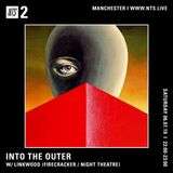 Into The Outer - 6th July 2019
