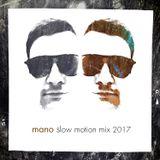 Mano - Slow Motion Mix 2017
