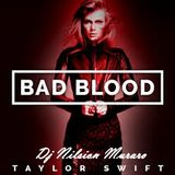 Taylor Swift - Bad Blood ( Dj Nilson Muraro )