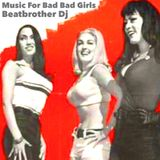 Music For Bad Bad Girls