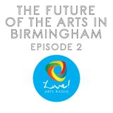"The Live! Arts Panel - The Future of the Arts in Birmingham - Episode 2.2 - ""Value"""