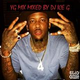 YG MIX!!!! Mixed by DJ ICE G