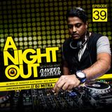 A Night Out Ep. 039 ft. Dj Mitra