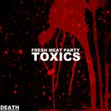Toxics @Death Blood Destroyer's Fresh Meat Party 19.10.2013