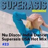 SUPERASIS USA HOT MIX IN NIGHTCLUB@NU DISCO/ INDIE DANCE 2017 -INDAHOUSE '23 LIVESET#10.02.17
