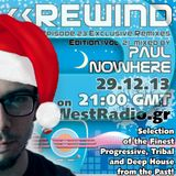 REWIND Episode 23 - Exclusive Remixes Edition (vol.2) mixed by Paul Nowhere on WestRadio.gr 29.12.13