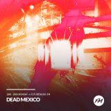 Dead Mexico - futuremusic FM 04/09/17