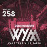 Cosmic Gate - Wake Your Mind Radio 258