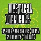 Mystical Influence (Vinyl Syndicate, Toronto) -  Droppin Science 2 '94