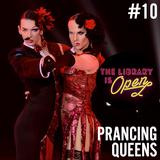 #10 Prancing Queens