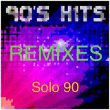 Solo 90 Hits Remixes