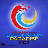 aQuaLuna – Destination Paradise 107 (22-07-2016)