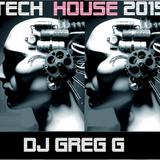 TECH HOUSE 2015 - DJ GREG G