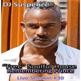 "DJ Suspence FB Live #30:  ""FREE"" Soulful House While Remembering Prince"
