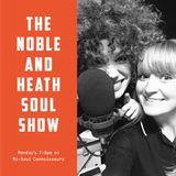 The Noble & Heath Soul Show  - 12.02.18