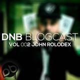 John Rolodex - DnB Blogcast Vol 002