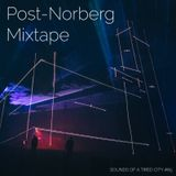 Sounds Of A Tired City #65: Post-Norberg Mixtape