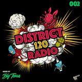 DISTRICT 120 RADIO - Episode #002