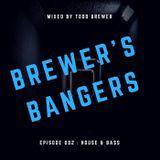 TODD BREWER - BREWER'S BANGERS - EPISODE 002 - (HOUSE & BASS)