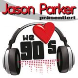 WE LOVE THE 90s (The 2013 Club Rebirth) - presented by JASON PARKER