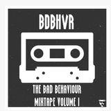 The Bad x Behaviour Mixtape vol 1.