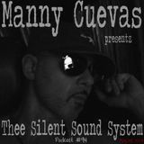 Manny Cuevas Aka DJ M-TRAXXX Presentz Thee Silent Sound System Podcast #94 - July 22nd 2017'