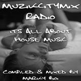 Marky Boi - Muzikcitymix Radio - Its All About House Music