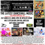 The Latest Dancehall Music on The Black and White Radio Show Vol. 149 (2-3-19)