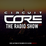 CIRCUIT CORE - THE RADIO SHOW EP. 6 - SKOZA