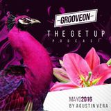 GROOVEON GET UP PODCAST  @ AGUSTIN VERA - MAYO 2016