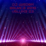 Dj Wisdom - Bounce 2019 - Volume 03