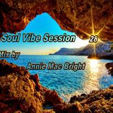 Soul Vibe Session 28 Mix by Annie Mac Bright