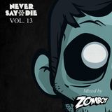 Never Say Die - Vol 13 - Mixed by Zomboy