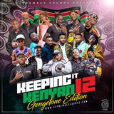 keeping it kenyan Vol 12 ( GENGETONE ) RAW